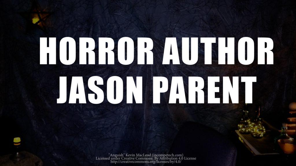 Jason Parent Horror Author Interview - The Apocalypse Strain