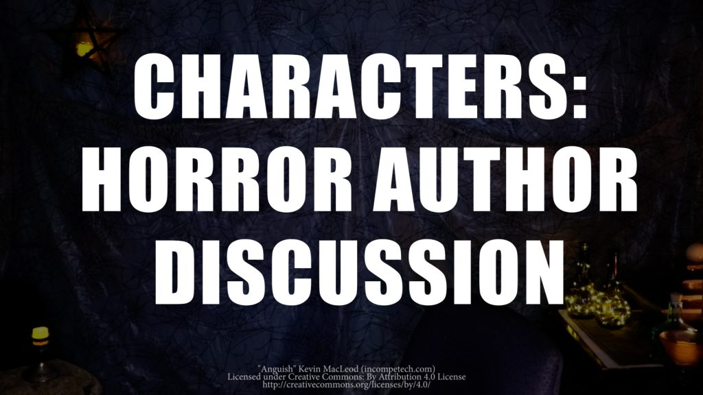 Characters in Horror Stories - A Panel Discussion with Horror Authors